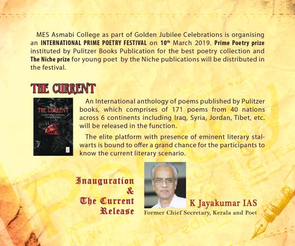 The Current International Anthology Prime Poetry Festival 2019 Seena Sreevalson, Editor & Curator, Poets: Padmaja Iyengar-Paddy, Dr Perugu Ramakrishna, Kylana, Dr Diti Ronen, Dr Jernail S Anand, Kimberly Burnham, hülya n. yılmaz, Nizar Sartawi and 35 poets with 171 poems from 40 nations across 6 continents including Iraq, Syria, Jordan, Tibet, India, USA, and around the globe.