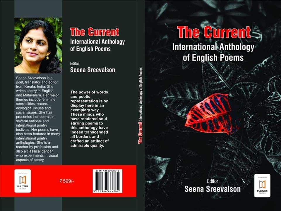 The Current International Anthology of English poems edited by Seena Sreevalson, Editor & Curator Poets: Padmaja Iyengar-Paddy, Dr Perugu Ramakrishna, Kylana, Dr Diti Ronen, Dr Jernail S Anand, Kimberly Burnham, hülya n. yılmaz, Nizar Sartawi and 35 poets from 40 nations across 6 continents including Iraq, Syria, Jordan, Tibet, India, USA, Bosnia and Herzegovina and around the globe. Poems were recited on March 10, 2019 at the Poetry Fest organised at Kodungaloor, Kerala, India.
